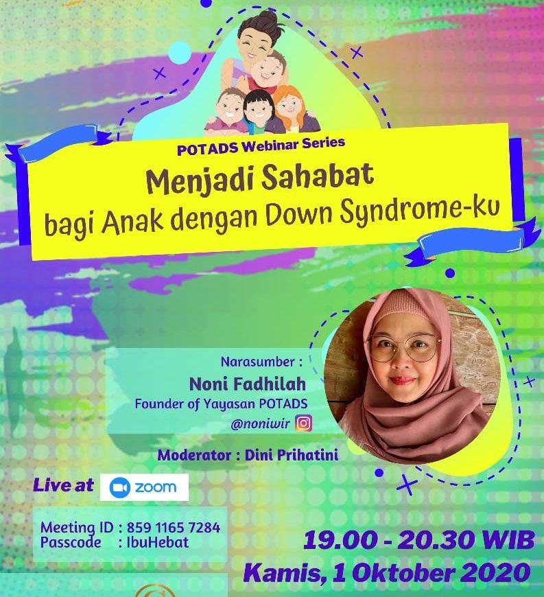 "WEBINAR SERIES ""Menjadi Sahabat bagi Anak dengan Down Syndrome-ku"""